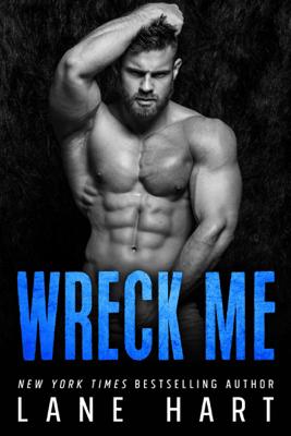 Wreck Me - Lane Hart pdf download