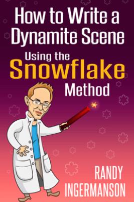 How to Write a Dynamite Scene Using the Snowflake Method - Randy Ingermanson