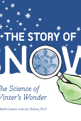 The Story of Snow - Mark Cassino