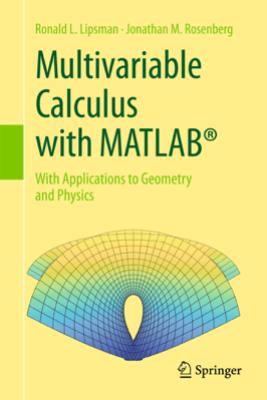 Multivariable Calculus with MATLAB® - Ronald L. Lipsman & Jonathan M. Rosenberg