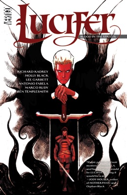 Lucifer Vol. 3: Blood in the Streets - Richard Kadrey, Holly Black, Lee Garbett, Marco Rudy & Ben Templesmith pdf download