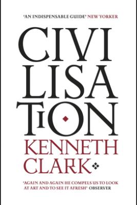 Civilisation - Kenneth Clark