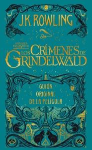 Animales fantásticos: Los crímenes de Grindelwald Guión original de la película - J.K. Rowling & Gemma Rovira Ortega pdf download