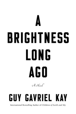 A Brightness Long Ago - Guy Gavriel Kay pdf download