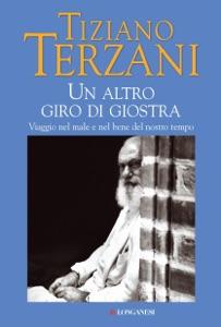 Un altro giro di giostra - Tiziano Terzani pdf download