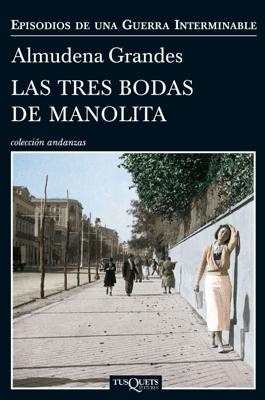 Las tres bodas de Manolita - Almudena Grandes pdf download