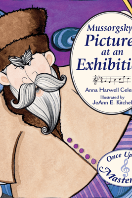 Mussorgsky's Pictures at an Exhibition - Anna Harwell Celenza & JoAnn Kitchel