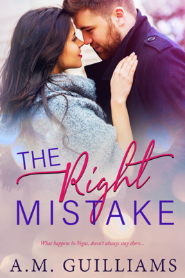 The Right Mistake - A.M. Guilliams pdf download