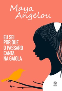 Eu sei por que o pássaro canta na gaiola - Maya Angelou pdf download