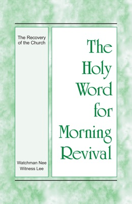 The Holy Word for Morning Revival - The Recovery of the Church - Witness Lee pdf download