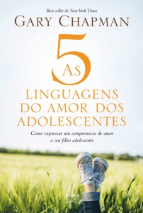 As 5 linguagens do amor dos adolescentes - Gary Chapman pdf download