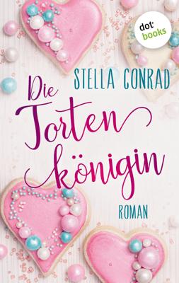 Die Tortenkönigin - Stella Conrad pdf download