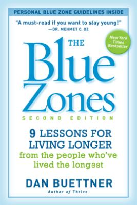 The Blue Zones, Second Edition - Dan Buettner