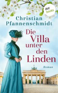 Die Villa unter den Linden - Christian Pfannenschmidt pdf download