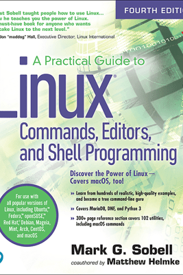 A Practical Guide to Linux Commands, Editors, and Shell Programming - Mark G. Sobell & Matthew Helmke