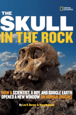 The Skull in the Rock - Marc Aronson & Lee Berger