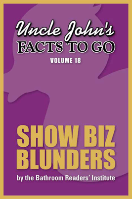 Uncle John's Facts to Go Show Biz Blunders - Bathroom Readers' Institute