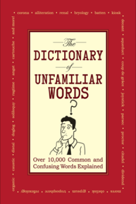 The Dictionary of Unfamiliar Words - Diagram Group