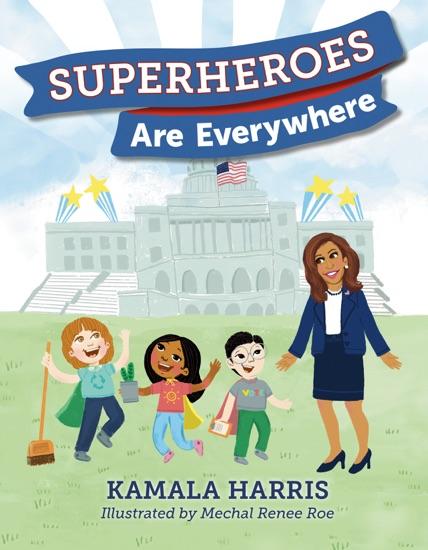 Superheroes Are Everywhere by Kamala Harris & Mechal Renee Roe pdf download