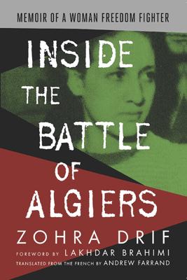 Inside the Battle of Algiers - Zohra Drif