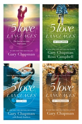 The 5 Love Languages/5 Love Languages for Men/5 Love Languages of Teenagers/5 Love Languages of Children - Gary Chapman, Ross Campbell & Randy Southern pdf download