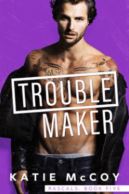 Troublemaker - Katie McCoy
