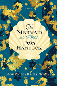 The Mermaid and Mrs. Hancock - Imogen Hermes Gowar pdf download