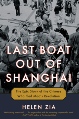 Last Boat Out of Shanghai - Helen Zia
