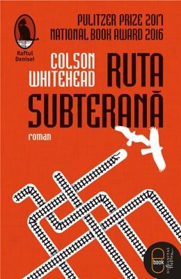Ruta subterana - Colson Whitehead pdf download