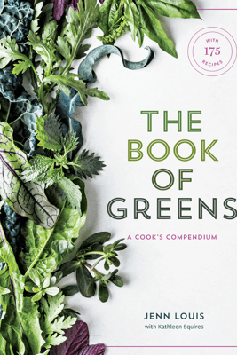 The Book of Greens - Jenn Louis & Kathleen Squires