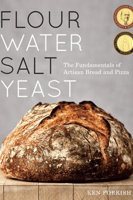Flour Water Salt Yeast - Ken Forkish