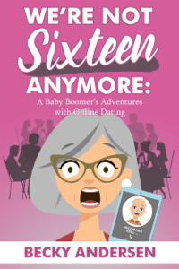 We're Not Sixteen Anymore - Becky Andersen pdf download