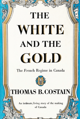 The White and the Gold - Thomas B. Costain