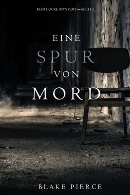 Eine Spur von Mord (Keri Locke Mystery--Buch #2) - Blake Pierce pdf download