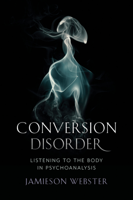 Conversion Disorder - Jamieson Webster
