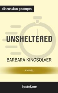 Unsheltered: A Novel by Barbara Kingsolver (Discussion Prompts) - Barbara Kingsolver pdf download