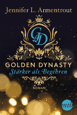 Golden Dynasty - Stärker als Begehren - Jennifer L. Armentrout pdf download