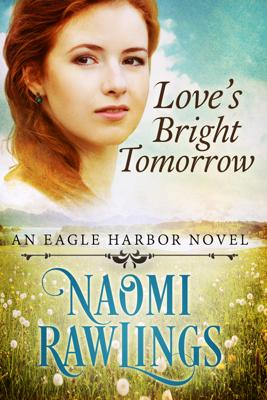 Love's Bright Tomorrow - Naomi Rawlings