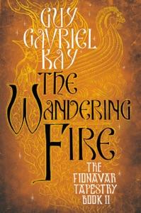 The Wandering Fire - Guy Gavriel Kay pdf download