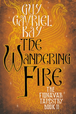 The Wandering Fire - Guy Gavriel Kay pdf download
