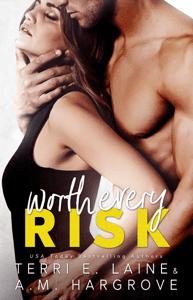 Worth Every Risk - Terri E. Laine & A. M. Hargrove pdf download