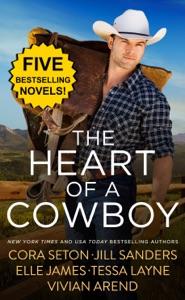 The Heart Of A Cowboy - Cora Seton, Vivian Arend, Elle James, Jill Sanders & Tessa Layne pdf download