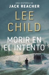 Morir en el intento - Lee Child pdf download
