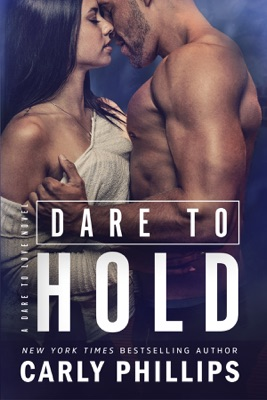 Dare to Hold - Carly Phillips pdf download
