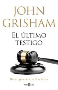El último testigo (un relato precuela de El soborno) - John Grisham pdf download