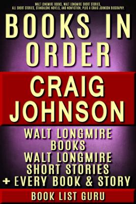 Craig Johnson Books in Order: Walt Longmire books, Walt Longmire short stories, all short stories, novels and nonfiction, plus a Craig Johnson biography. - Book List Guru