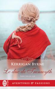 Sans foi ni loi (Tome 4) - Le duc de Trenwyth - Kerrigan Byrne pdf download