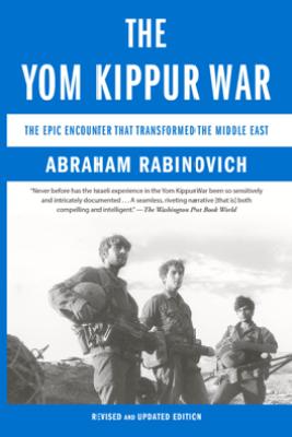 The Yom Kippur War - Abraham Rabinovich