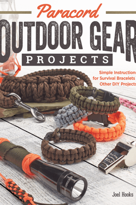 Paracord Outdoor Gear Projects - Pepperell Braiding Company & Joel Hooks
