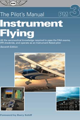 The Pilot's Manual: Instrument Flying - David Robson